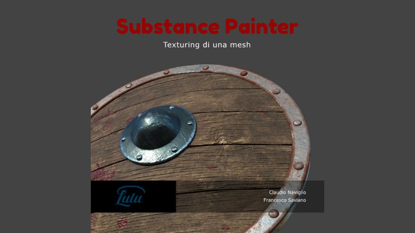 Nuovo Ebook: Substance Painter - Texturing di una mesh