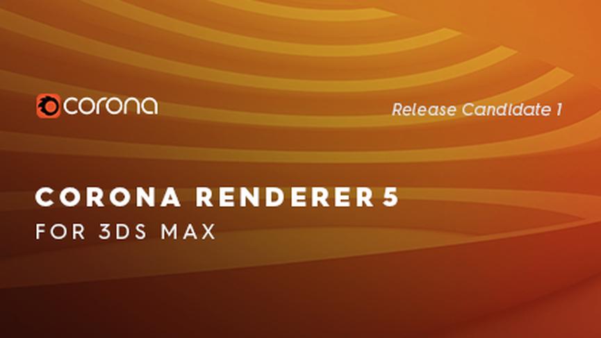 Corona Renderer 5 per 3ds Max RC1