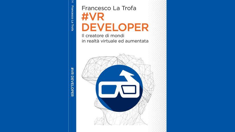 #VR Developer - il libro sulle professioni della realtà virtuale