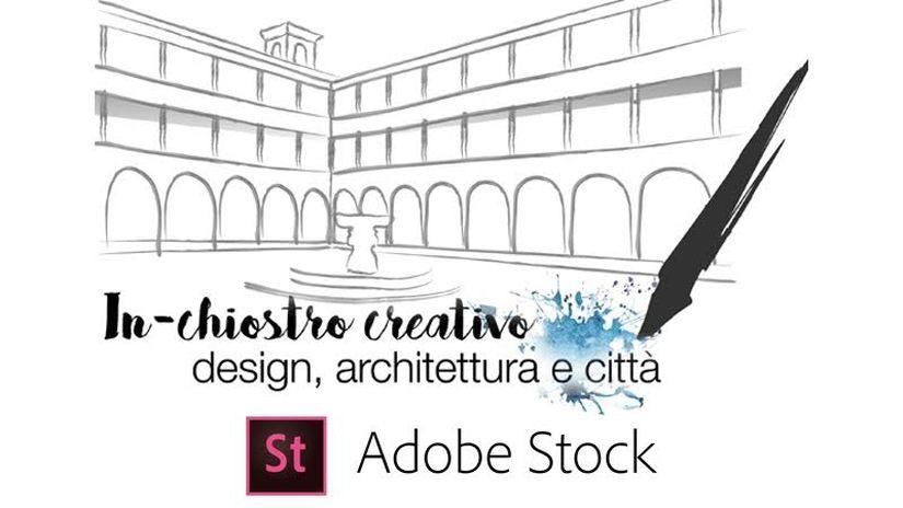 """Adobe Stock al Fuori Salone per """"In-chiostro creativo, design, architettura e città""""."""