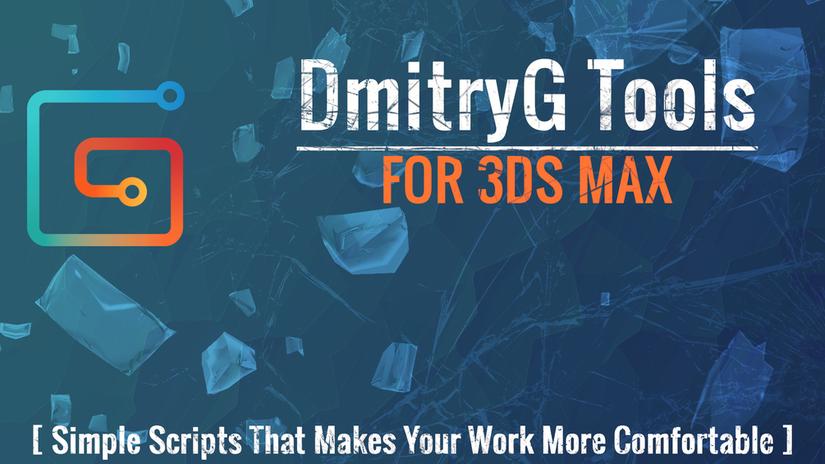 DmitryG Tools: dieci semplici script gratuiti per 3ds Max