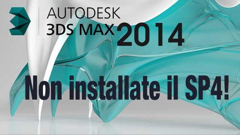 Autodesk ritira il SP4 per 3ds Max 2014