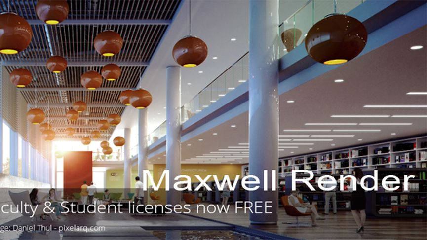 FREE Maxwell Render Faculty and Student licenses