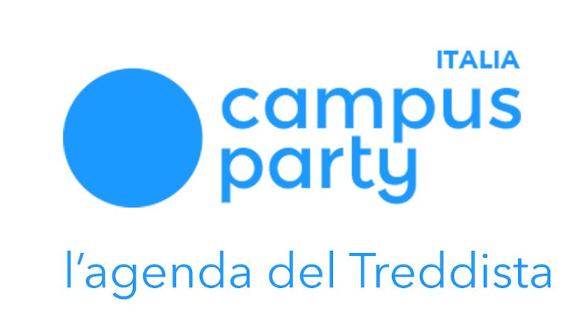 Campus Party 2019: L'agenda del Treddista