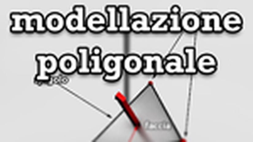 Modellazione poligonale - Principi e tecniche