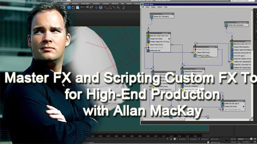 Allan McKay - Master FX and Scripting Custom FX Tools for High-End Production