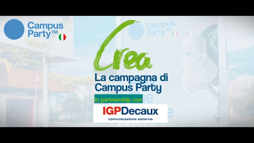 "IGPDecaux e Campus Party lanciano l'iniziativa ""Crea la campagna di Campus Party"""