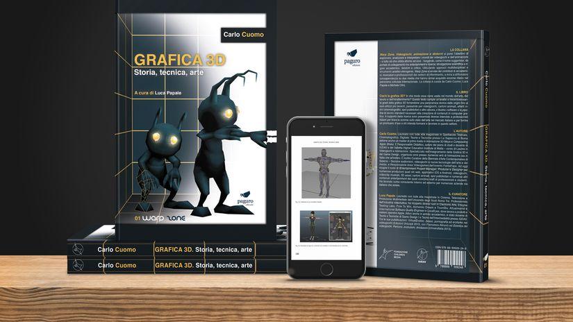 """Grafica 3D. Storia, Tecnica, Arte: primo libro della collana """"Warp Zone. Videogiochi, Animazione e dintorni"""""""