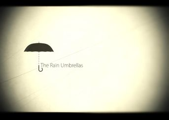 """The Rain Umbrellas"""