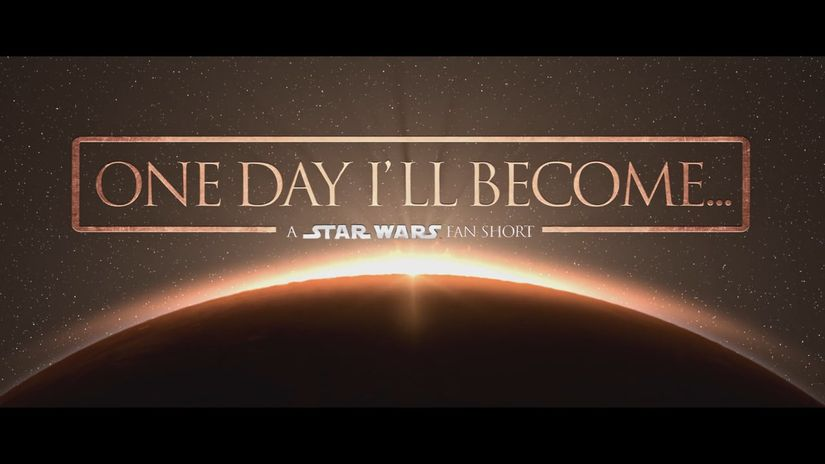 One day I'll become… (Star Wars Fan Film) 2017