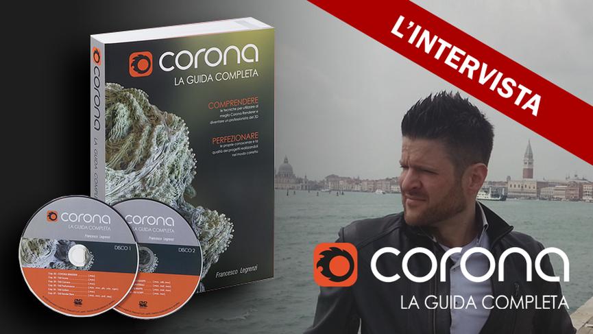 """Intervista a Francesco Legrenzi, autore di """"Corona - LA GUIDA COMPLETA"""""""