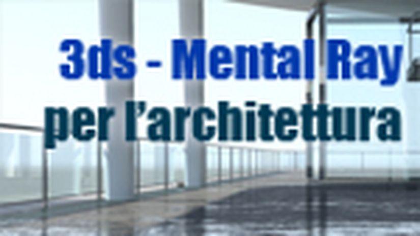 Tutorial Riassuntivo 3ds Max E Mr Per L'architettura