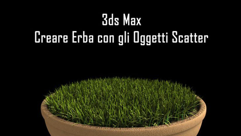 3dsmax: Creare Erba Con Gli Oggetti Scatter.