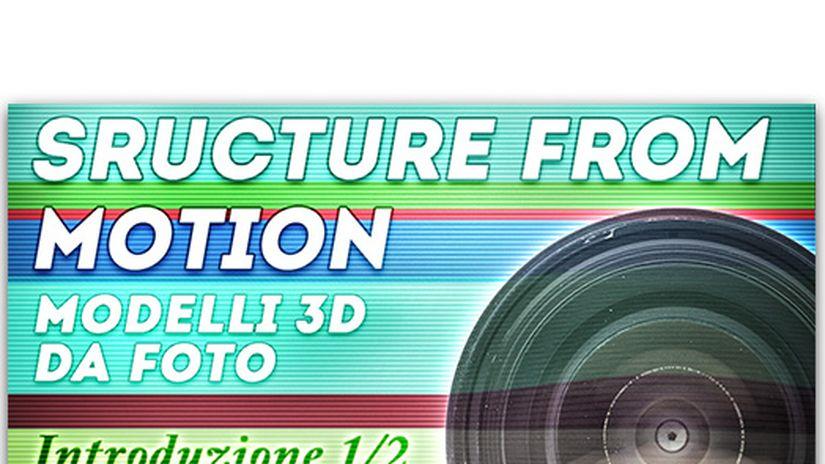 3d da foto - Introduzione ai sistemi di Structure from Motion