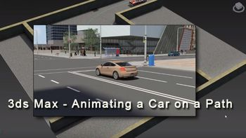 3ds Max - Animating a Car on a Path