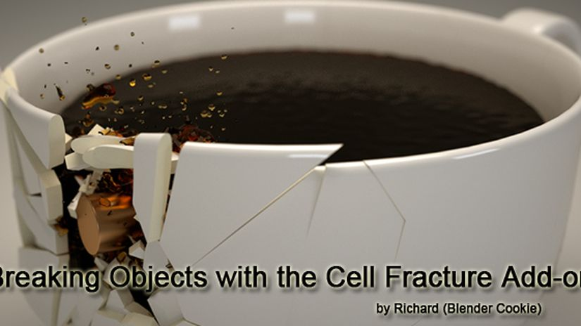 Breaking Objects with the Cell Fracture Add-on
