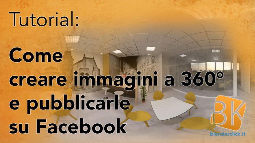 Blender: creare immagini a 360° e pubblicarle su Facebook