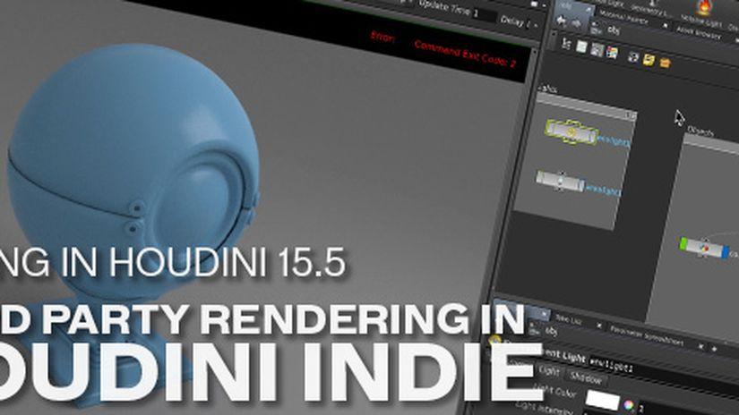 Houdini Indie Abbraccia il Rendering di Terze Parti
